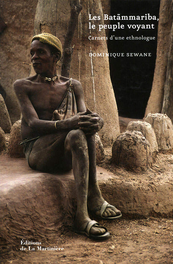 SEWANE, D. 2004. Les Batãmmariba, le peuple voyant : carnets d'une ethnologue.